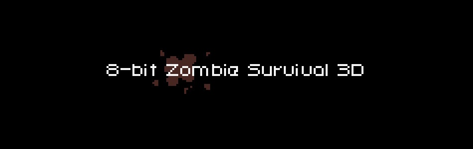 8 Bit Zombie Survival 3D [Alpha]