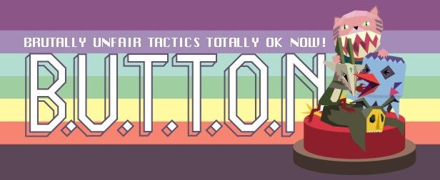 B.U.T.T.O.N. - Brutally Unfair Tactics Totally OK Now v1.0