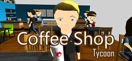 Coffee Shop Tycoon v0.2 [Steam Early Access]