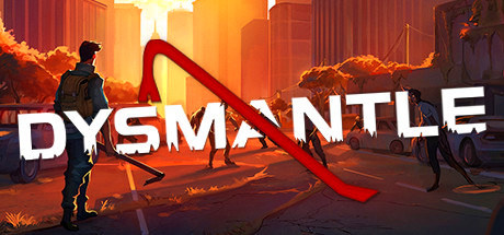 DYSMANTLE v0.6.8.14 [Steam Early Access] / + RUS v0.6.5.15