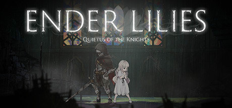 ENDER LILIES: Quietus of the Knights v0.6.2 [Steam Early Access]