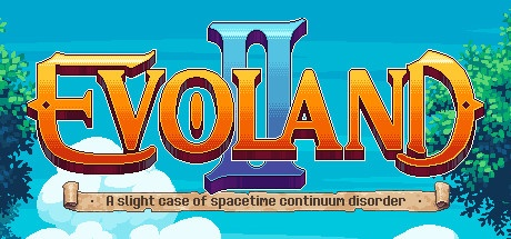 Evoland 2 v1.0.9137 / Evoland Legendary Edition