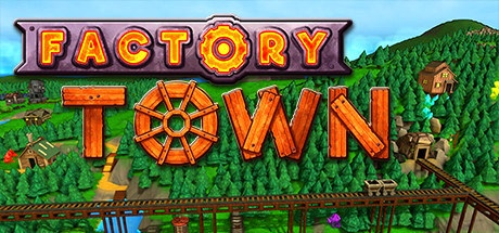 Factory Town v0.116c [Steam Early Access]