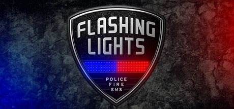 Flashing Lights - Police Fire EMS v07.06.2018 [Steam Early Access]