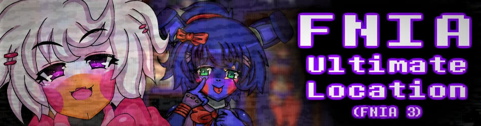 FNIA: Ultimate Location (Five Nights in Anime 3) v0.2.3