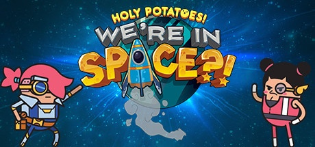 Holy Potatoes! We're in Space?! v1.0.1 [Steam] / Holy Potatoes! We're in Space?! v1.0.0 [GOG]