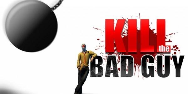 Скачать игру kill the bad guy v1 1 4 8009 полная