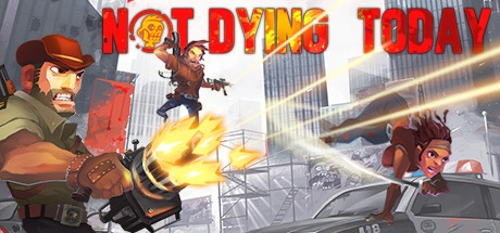 Not Dying Today v1.01