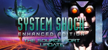 System Shock: Enhanced Edition [The Source Port Update] / + Soundtrack