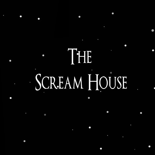 The Scream House v1.0 [Alpha]