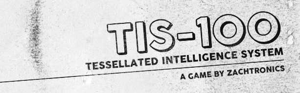 TIS-100 v1.0u2 / The Tessellated Intelligence Systems TIS-100 v1.0u2