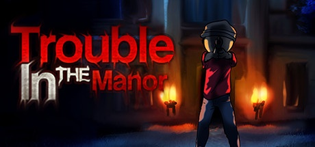 Trouble In The Manor v1.45