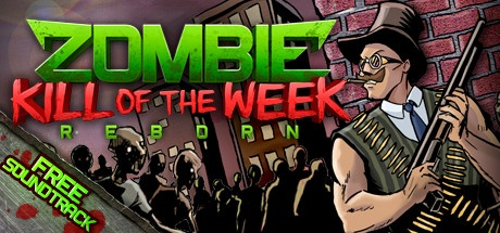 Zombie kill of the week reborn v1. 4. 0. 1 free download « igggames.