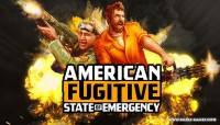 American Fugitive v1.1.18615 [State of Emergency Update]