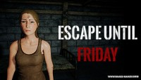 Escape until Friday v0.13 [Steam Early Access]
