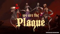We are the Plague v06.07.2019