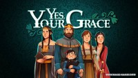 Yes, Your Grace v0.04
