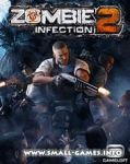 Zombie Infection 2 / Инфицированные Зомби 2
